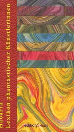 Lexikon phantastischer Künstlerinnen ISBN 978 3 9813474 9 4