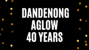 Dandenong Aglow - 40 Years 1980-2020
