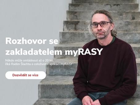 Někdo může omládnout až o 20 let, říká Radim Šlachta o celoživotní aplikaci myRASY