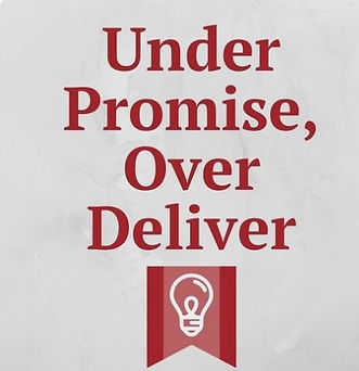 Underpromise over Deliver.jpg