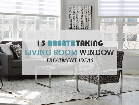 15 BREATHTAKING LIVING ROOM WINDOW TREATMENT IDEAS