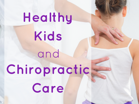Healthy Kids and Chiropractic Care