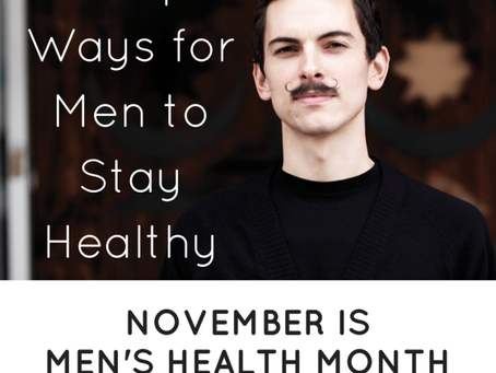 November is Men's Health Month: Seven Simple Ways for Men to Stay Healthy