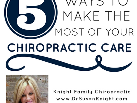 5 Ways to Make the Most of Your Chiropractic Care
