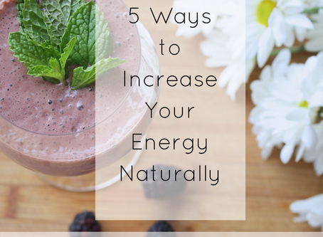 5 Ways to Increase Your Energy Naturally