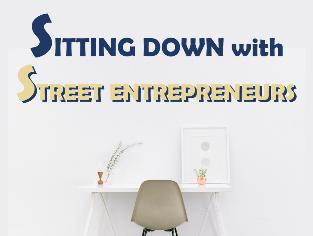 Sitting Down with Street Entrepreneurs
