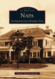 Napa An Architectural Walking Tour by Anthony Raymond Kilgallin