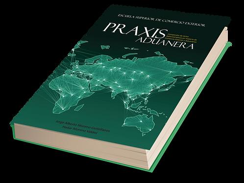 Libro Praxis Aduanera COMPENDIO DE ACTOS ADMINISTRATIVOS EN MATERIA DE COMERCIO