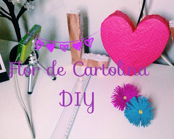 Flores de Cartolina - DIY