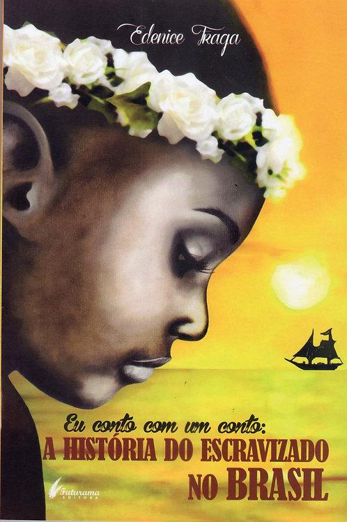 A história do escravizado no Brasil