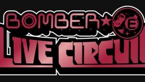 BOMBER-E LIVE CIRCUIT