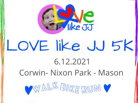 LOVE like JJ 5k Run, Walk, Bike