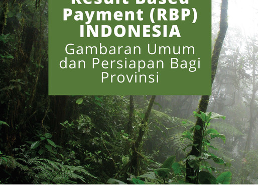 Indonesia Releases REDD+ RBP Guide Following The Announcement of $56 Million from Norway (Eng & IND)