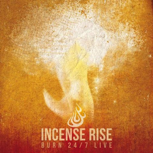 Incense Rise (Feat. Jesus Culture, IHOP-KC, Burn 24-7) [LIVE]