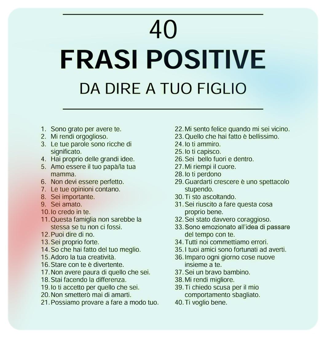 40 Frasi Positive Da Dire A Tuo Figlio