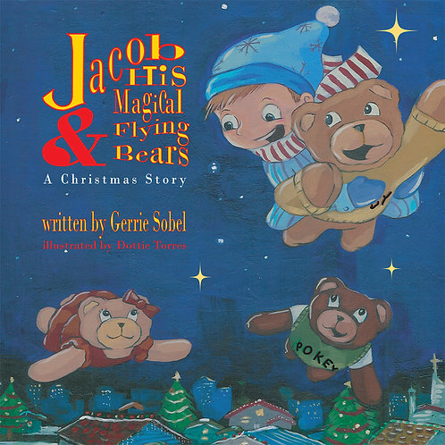 JACOB & HIS MAGICAL FLYING BEARS - A CHRISTMAS STORY
