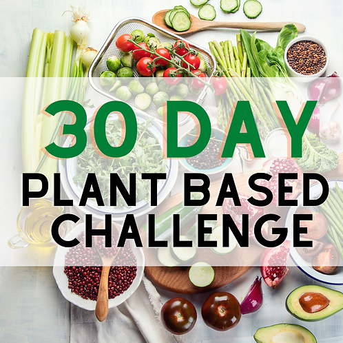 The 30 Day Plant Based Challenge