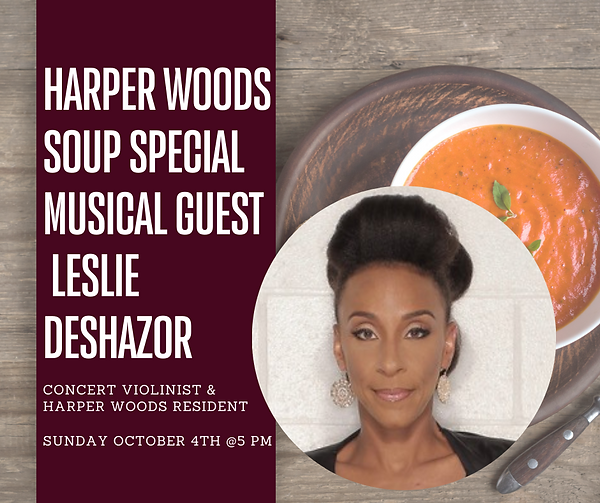 Harper Woods Soup SPECIAL mUSICAL GUEST.