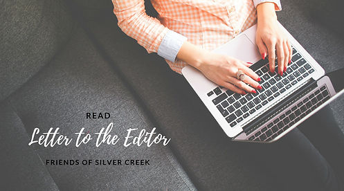 Friends of Silver Creek - Letter to the Editor