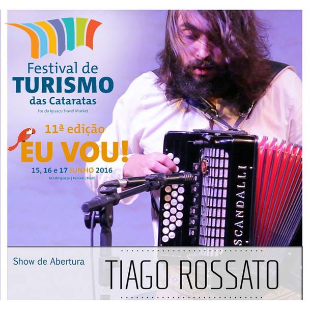 Festival de Turismo das Cataratas - Show Tiago Rossato Acordeon Gaita Ponto
