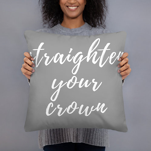 Straighten Your Crown Throw Pillow (grey w/white font)