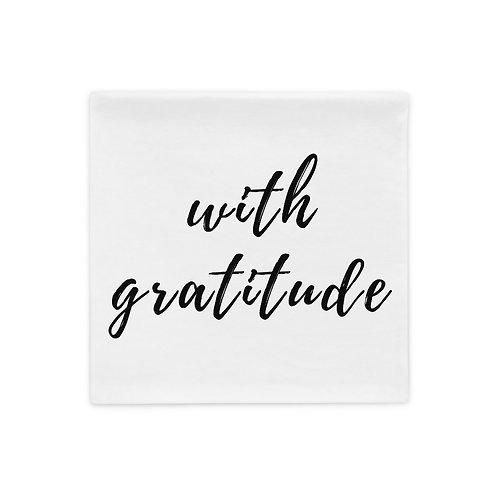 With Gratitude Pillow Case