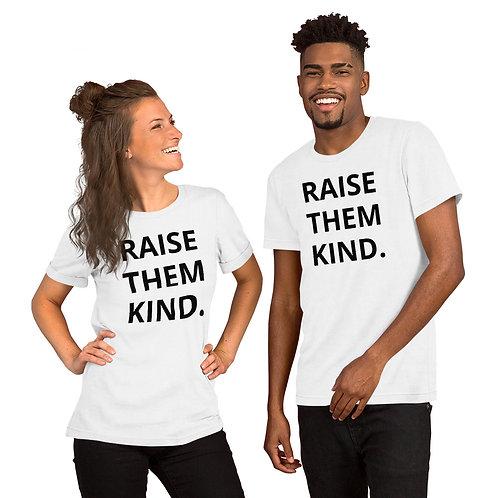 Raise Them Kind T-Shirt