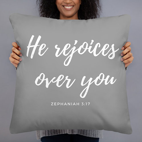 He Rejoices Over You Throw Pillow (grey w/white font)