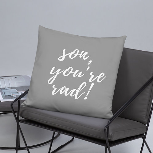Son, You're Rad! Throw Pillow (grey w/white font)
