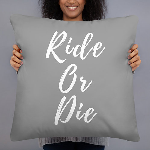 Ride Or Die Throw Pillow (grey w/white font)