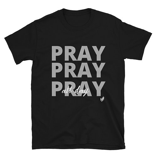 PRAY ALL DAY T-SHIRT