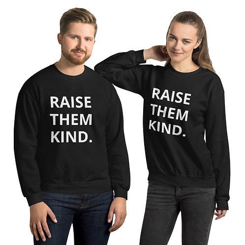 Raise Them Kind. Sweatshirt (more colors avail)