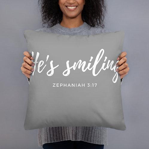 He's Smiling Throw Pillow (grey w/white font)
