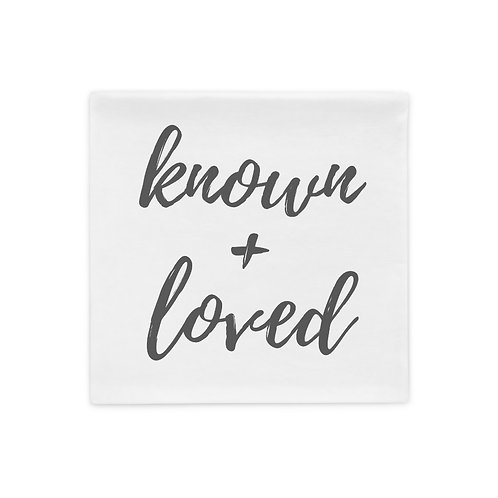 Known And Loved Pillow Case (grey font)