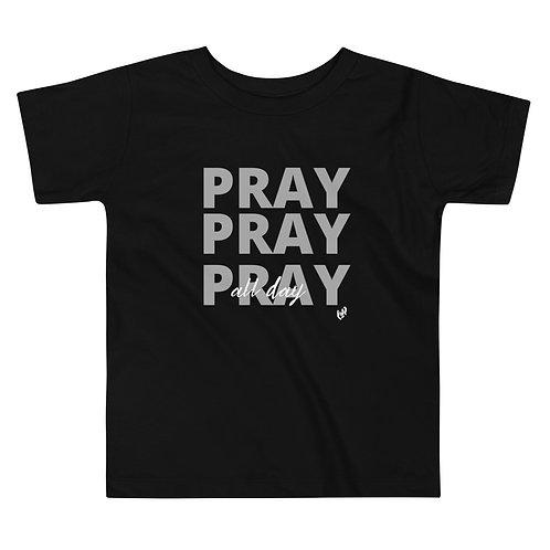 Toddler Girls Pray All Day T-Shirt