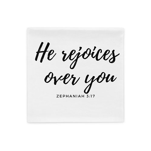 He Rejoices Over You Pillow Case