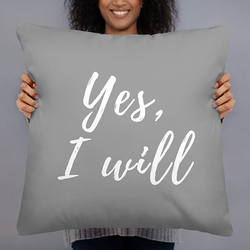 Yes, I Will Throw Pillow (grey w/white font)