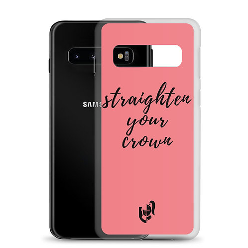 Samsung Case Straighten Your Crown