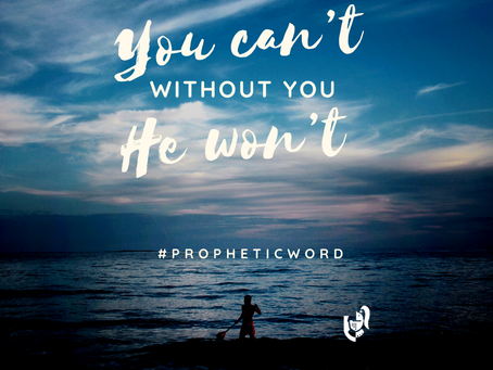 Without God you can't. Without you, He won't.