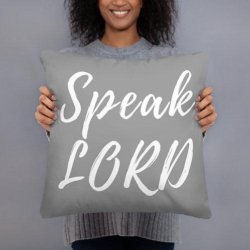 Speak Lord Throw Pillow (grey w/white font)