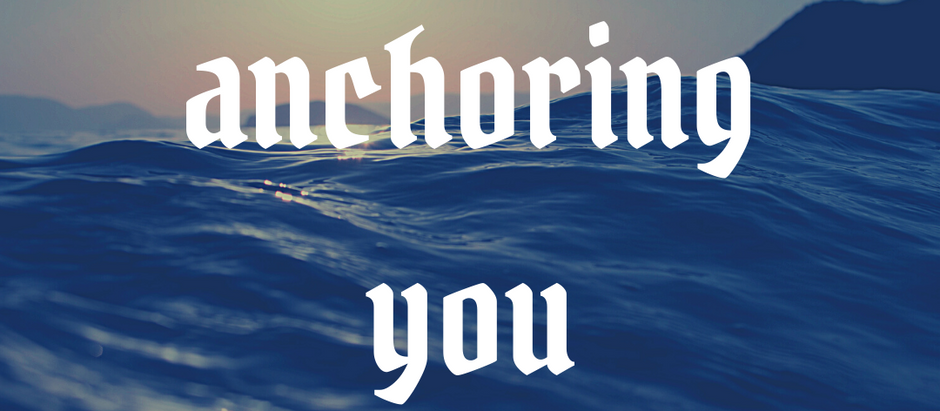 I am anchoring you