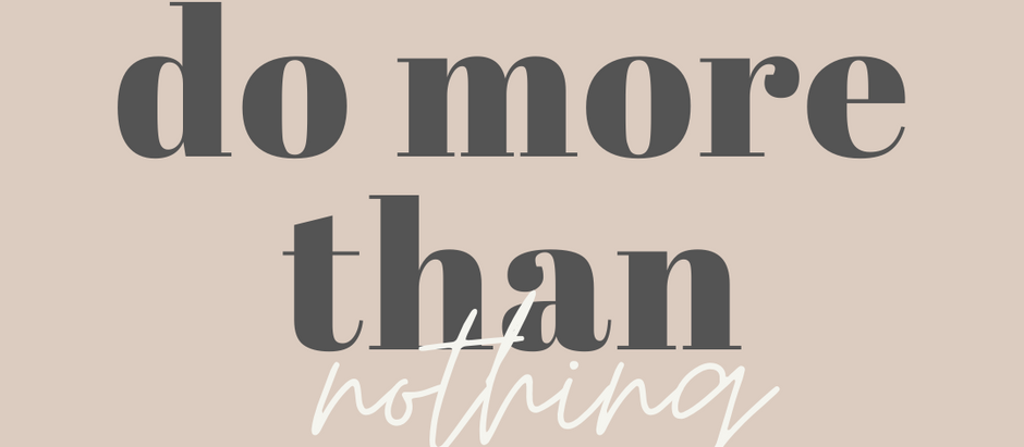 Do More Than Nothing