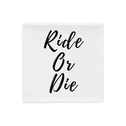 Ride Or Die Pillow Case