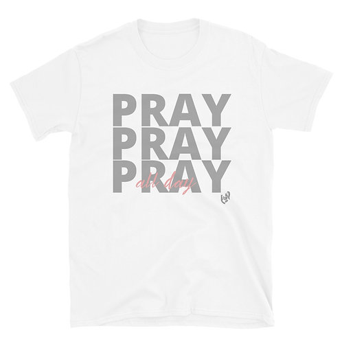 PRAY ALL DAY T-SHIRT IN WHITE
