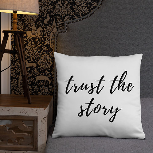Trust the Story Throw Pillow