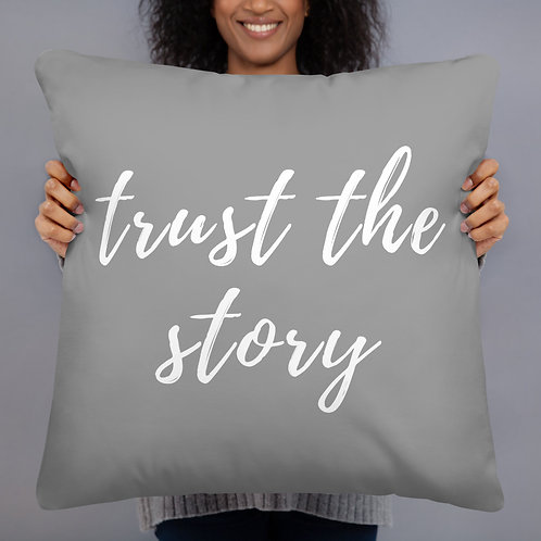 Trust The Story Throw Pillow (grey w/white font)