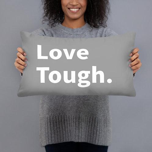 Love Tough. Throw Pillow (grey/white font)