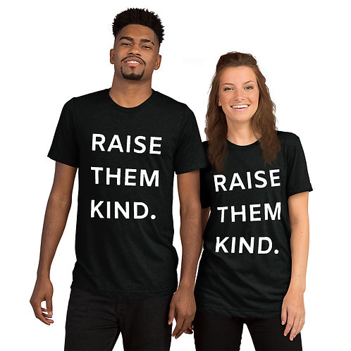 Raise them kind Short sleeve t-shirt (more colors avail)