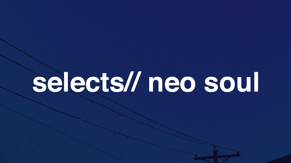 selects// neo soul