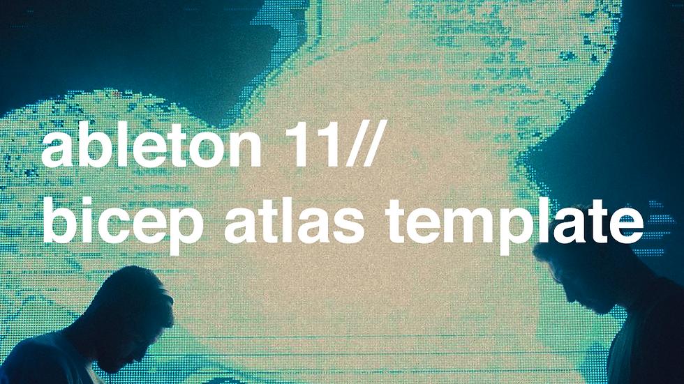 bicep atlas tutorial// ableton 11 project file